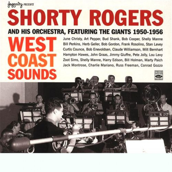 West Coast Sounds - Shorty Rogers And His Orchestra, Featuring the Giants 1950-1956 (2-CD Set) Digipack Edition