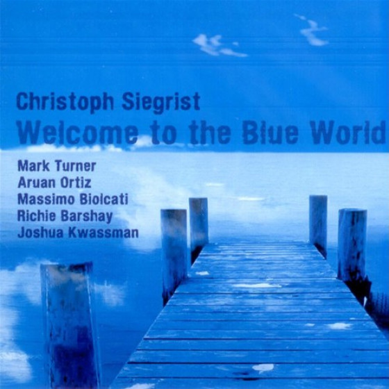 Welcome to the Blue World, feat. Mark Turner