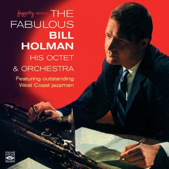 The Fabulous Bill Holman, His Octet and Orchestra