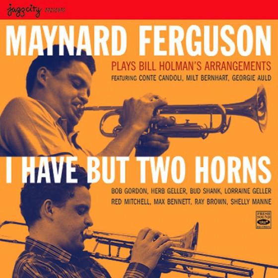 Plays Bill Holman's Arrangements: I Have But Two Horns (2 CD Set)