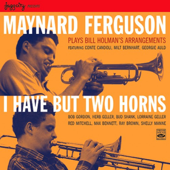 Plays Bill Holman's Arrangements: I Have But Two Horns (2 CD Set)