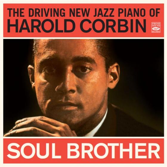 Soul Brother - The Driving New Jazz Piano of Harold Corbin + Bonus Tracks