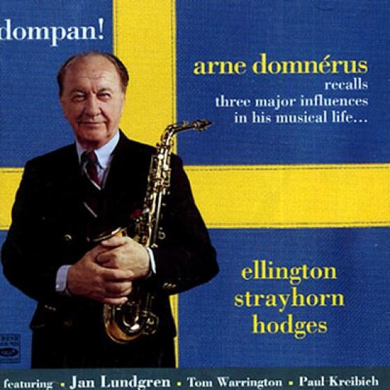 Dompan Arne Domnérus Recalls Ellington · Strayhorn · Hodges