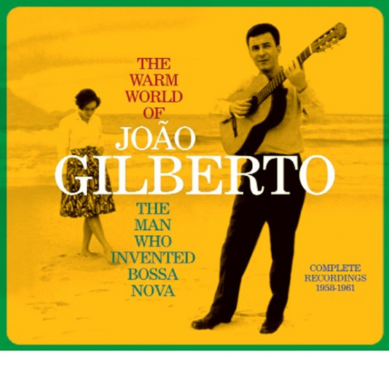 The Warm World of João Gilberto - The Man Who Invented Bossa Nova (Complete Recordings 1958-1961) Digipack