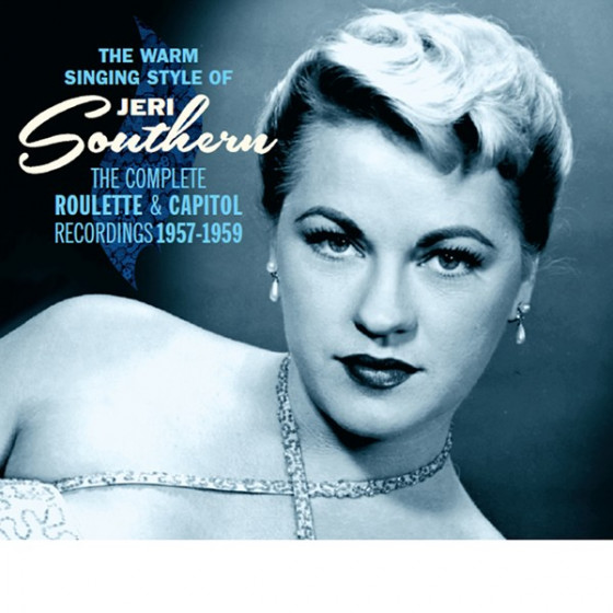 The Warm Singing Style Of Jeri Southern: The Complete Roulette & Capitol Recordings 1957-1959 (3-CD Box Set) Digipack Edition