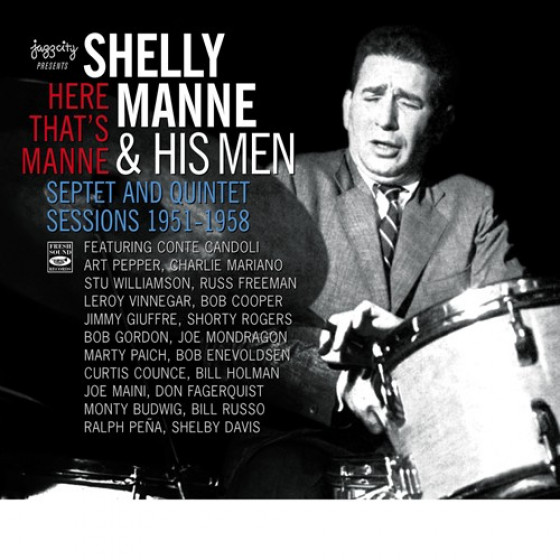 Here That's Manne - Shelly Manne & His Men, Septet & Quintet Sessions 1951-1958 (3-CD Box Set)