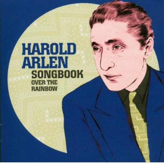 Harold Arlen Songbook - Over the Rainbow (Great American Composers)