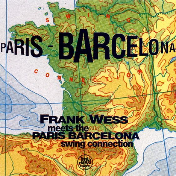 Frank Wess Meets the Paris-Barcelona Swing Connection