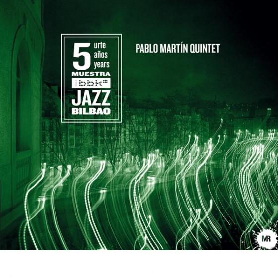 Pablo Martín Quintet (Digipack)