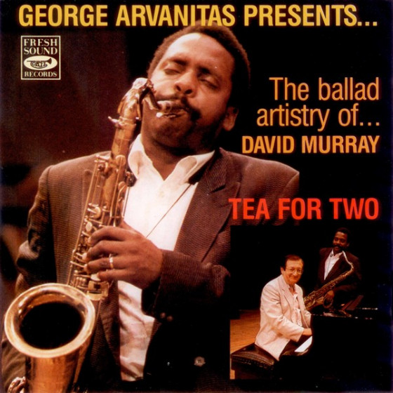 Tea For Two - George Arvanitas Presents The Ballad Artistry of David Murray