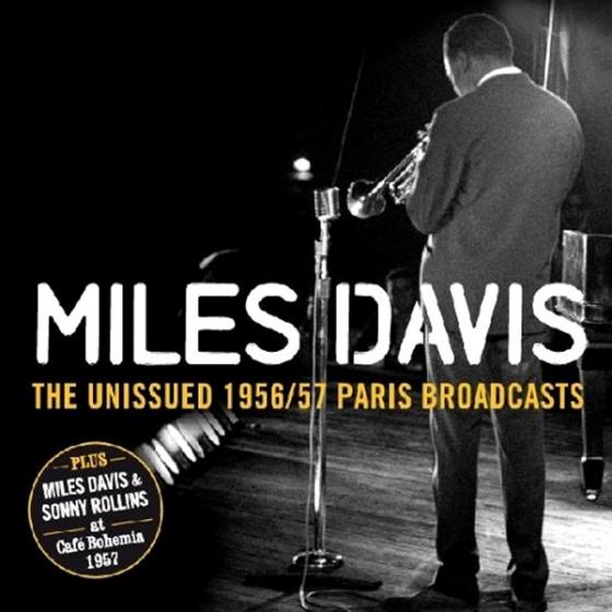 The Unissued 1956/57 Paris Broadcasts + Bonus Tracks