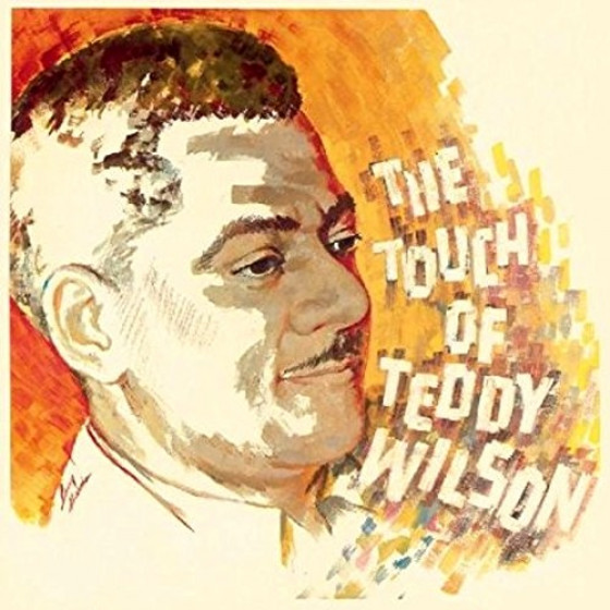 The Touch Of Teddy Wilson (Digipack)
