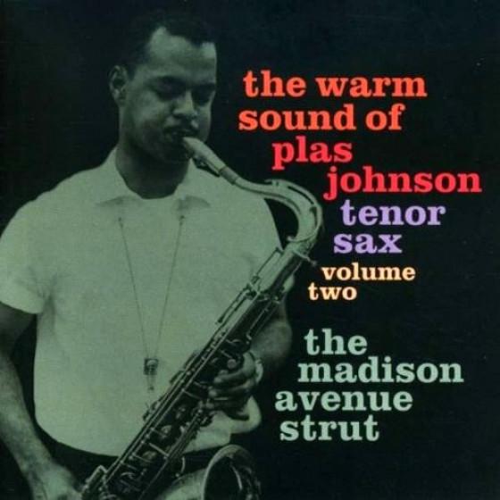 The Warm Sound Of Plas Johnson Tenor Sax, Vol. 2 - The Madison Avenue Strut