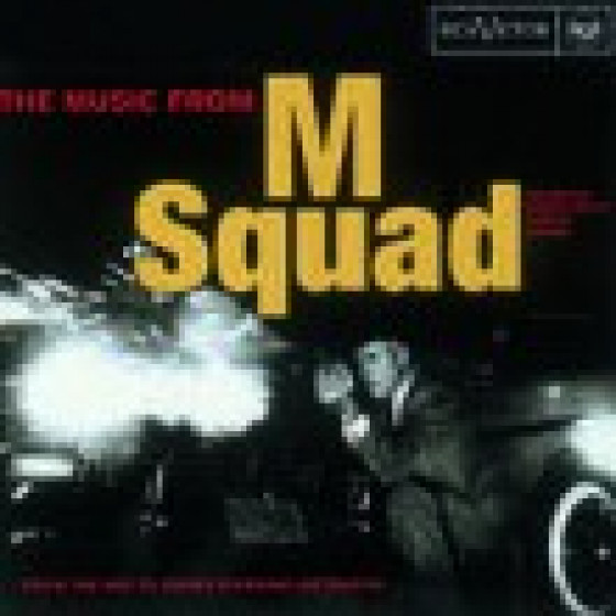 M. Squad - Music From The N B C TV Series