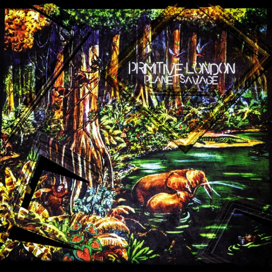 Primitive London - Planet Sauvage