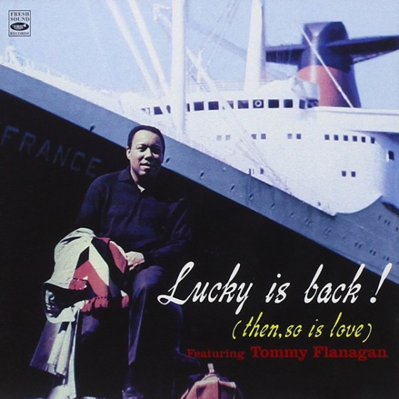 Lucky Is Back! (Then, So Is Love) Featuring Tommy Flanagan