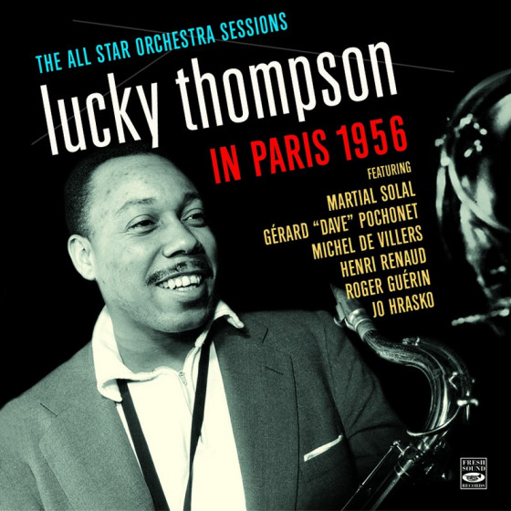 Lucky Thompson in Paris 1956 · The All Star Orchestra Sessions