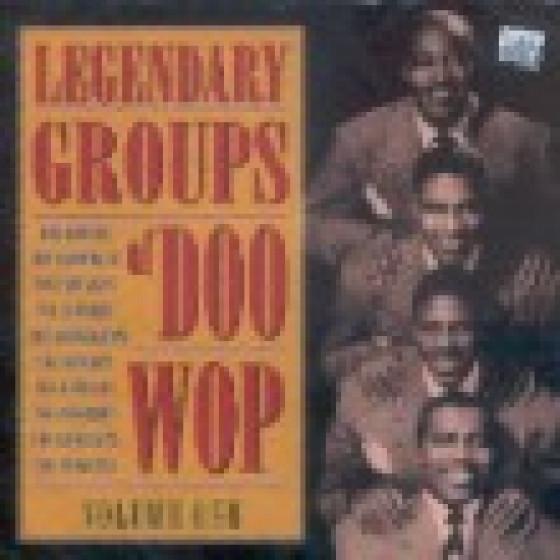 Legendary Groups Of Doo Wop - Volume 1