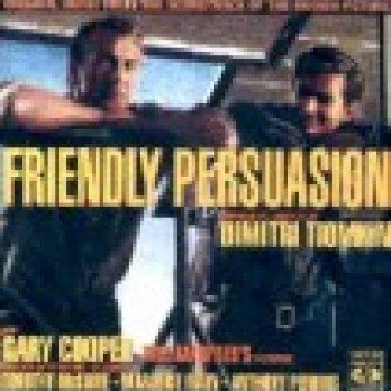 Friendly Persuasion: William Wyler's Production