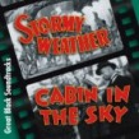 Stormy Weather & Cabin In The sky - Great Black Soundtracks