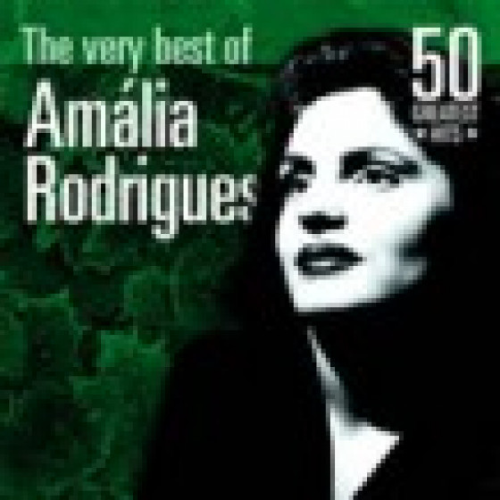 The Very Best of Amalia Rodrigues: 50 Greatest Hits