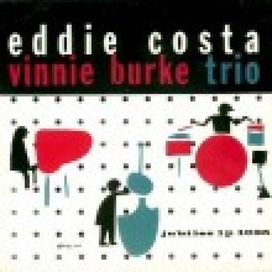 Eddie Costa - Vinnie Burke Trio
