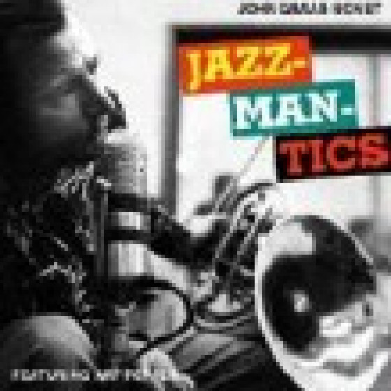 The John Graas Project 5: John Graas Nonet - Jazzmantics