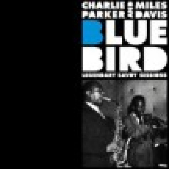 Blue Bird - Legendary Savoy Sessions