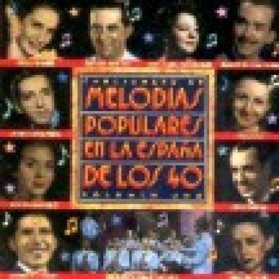 Melodias Populares en la España de los 40 - Vol.1
