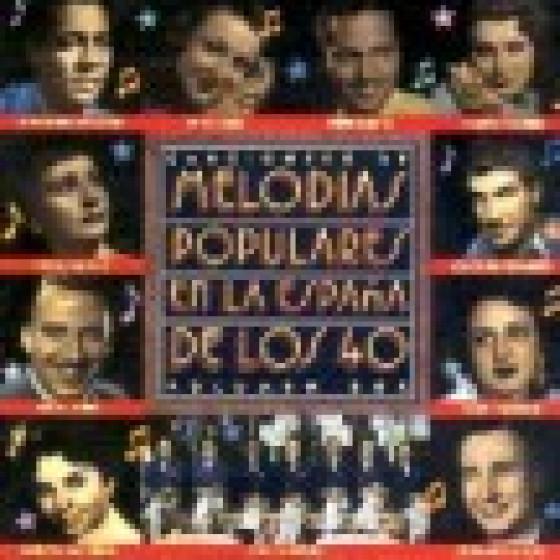 Melodias Populares en la España de los 40 - Vol.2