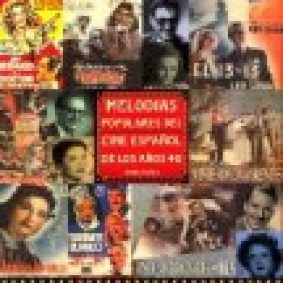 Melodias Populares Del Cine Español De Los 40 - Volumen 2
