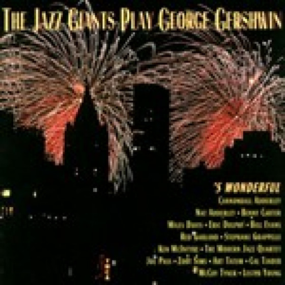 The Jazz Giants Play George Gershwin: ' S Wonderful