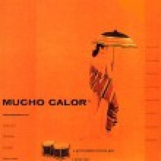 Mucho Calor (* Much Heat)