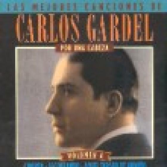 Las Mejores Canciones del Inolvidable Carlos Gardel - Vol.4