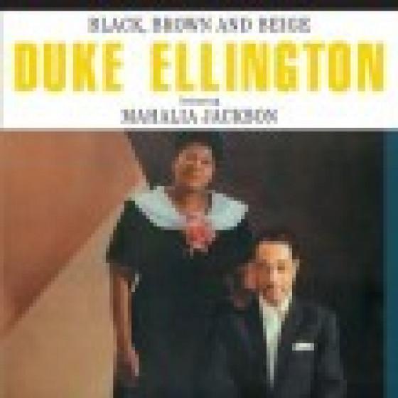 Black, Brown and Beige - Featuring Mahalia Jackson