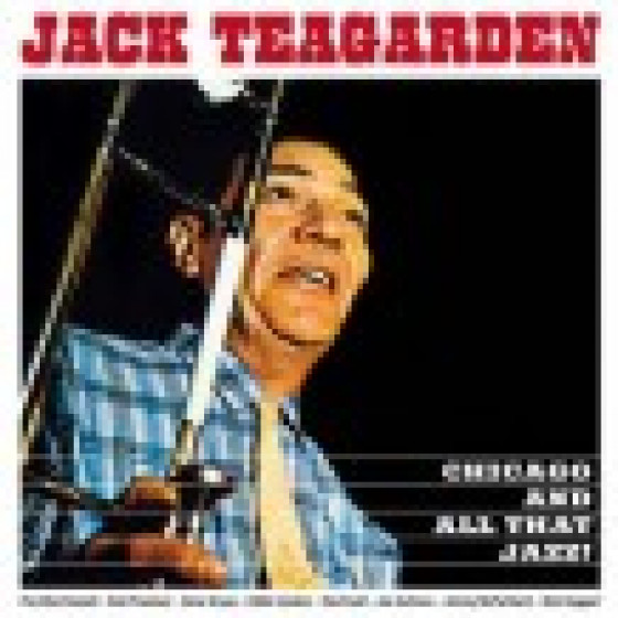 Chicago and All That Jazz + The Dixie Sound Of Jack Teagarden (2 Lp on 1 CD)