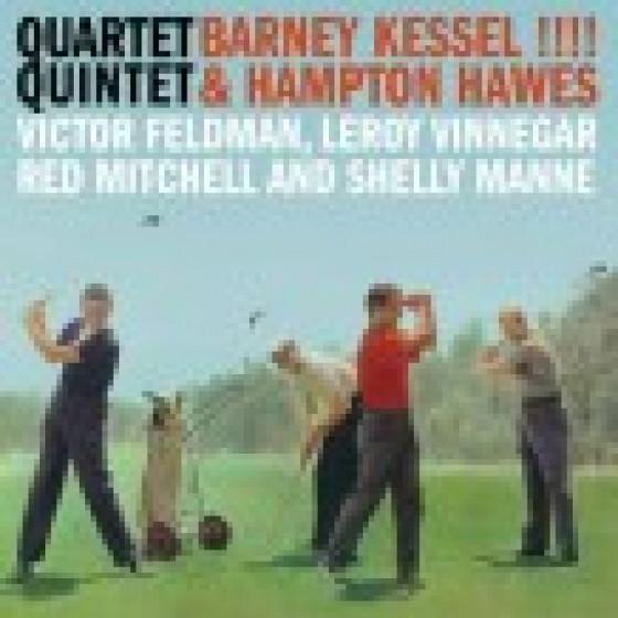 Barney Kessel & Hampton Hawes Quartet / Quintet