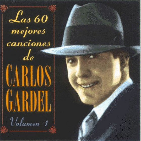 Las 60 Mejores Canciones de Carlos Gardel - 2 Cds