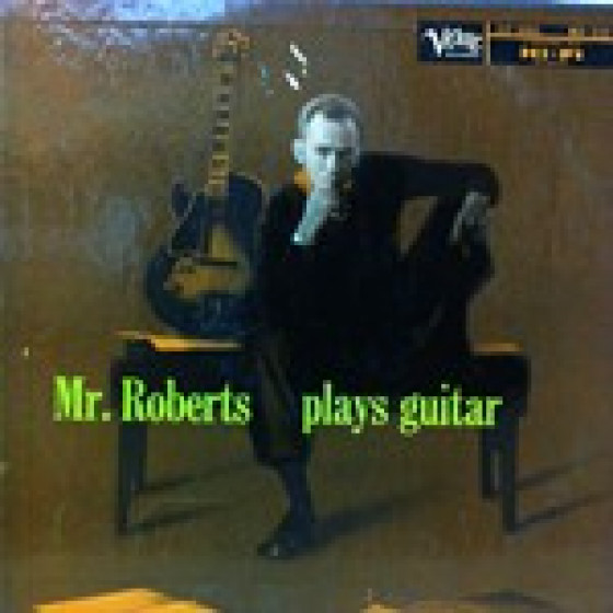 Mr. Roberts Plays Guitar (Vinyl)