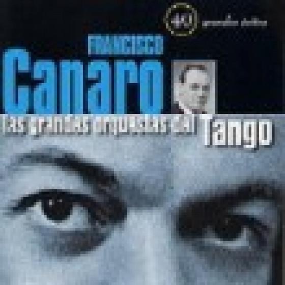 Las Grandes Orquestas del Tango: Orquesta Francisco Canaro - 2 Cds