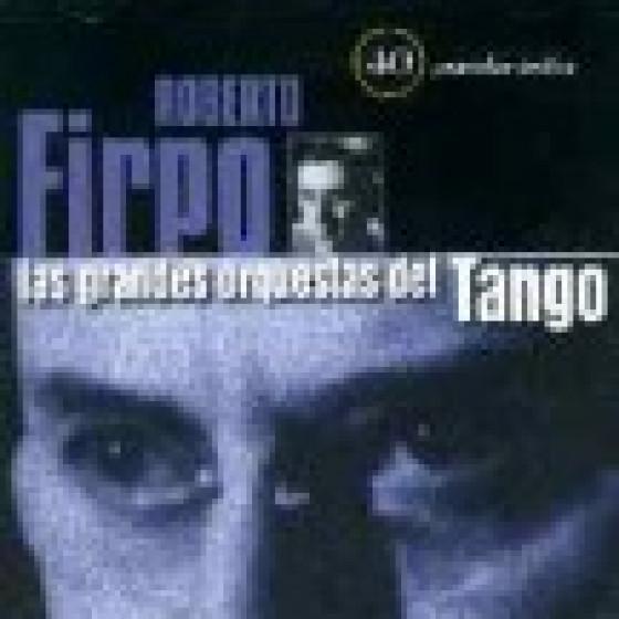 Las Grandes Orquestas del Tango: Orquesta Roberto Firpo - 2 Cds