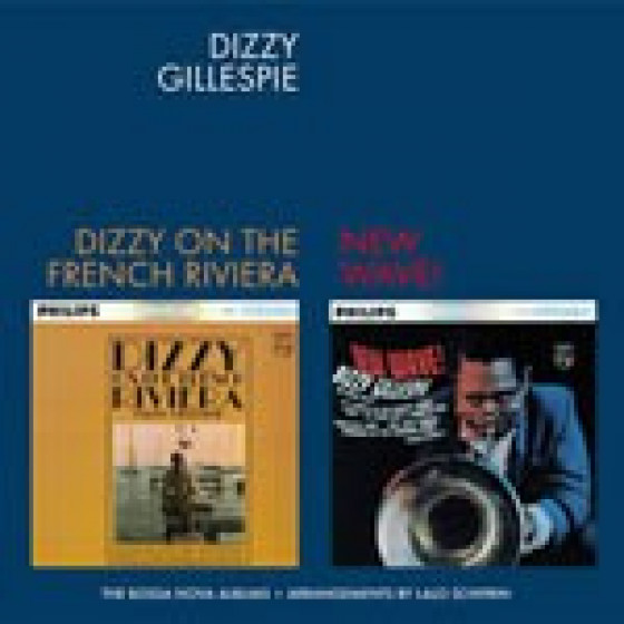 Dizzy on the French Riviera + New Wave (2 LPs on 1 CD)