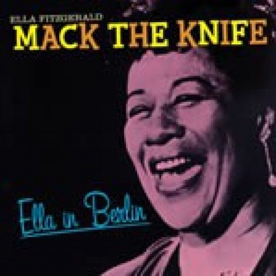 Mack the Knife: Ella in Berlin + Bonus Tracks
