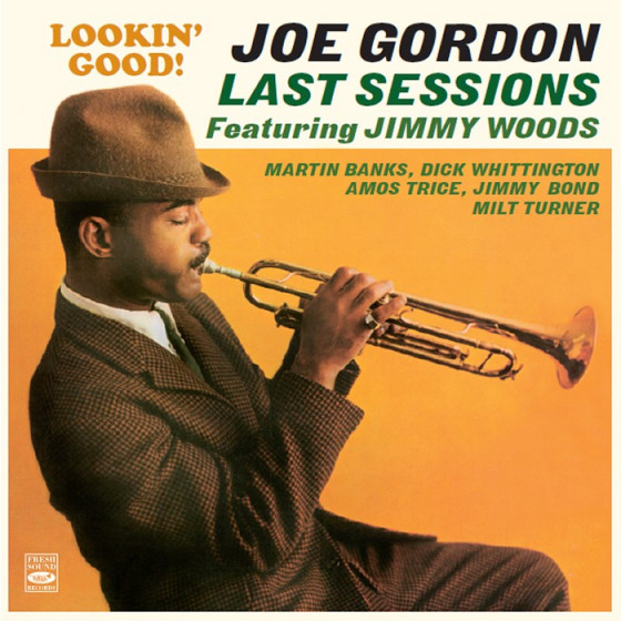 Joe Gordon Last Sessions: Lookin' Good! + Awakening!! (2 LPs on 1 CD)