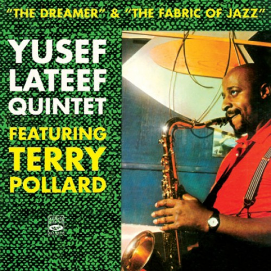 The Dreamer + The Fabric of Jazz (2 LPs on 1 CD) Feat. Terry Pollard