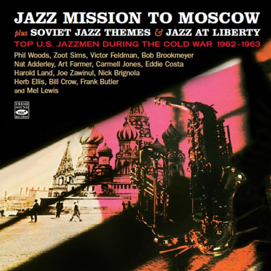 Jazz Mission To Moscow: Top US Jazzmen during the Cold War 1962-1963 (3 LPs on 2 CDs)