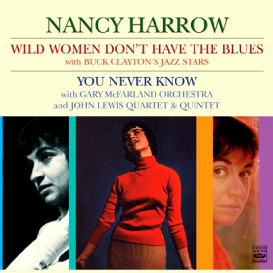 Wild Women Don't Have the Blues + You Never Know (2 LPs on 1 CD)