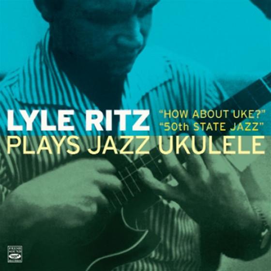 Lyle Ritz Plays Jazz Ukulele (2 LP on 1 CD)