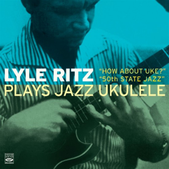 Lyle Ritz Plays Jazz Ukulele (2 LP on 1 CD)
