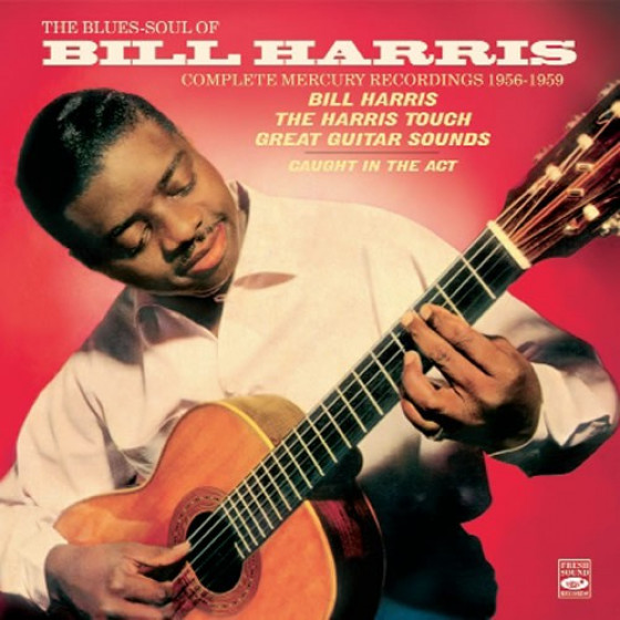 The Blues-Soul of Bill Harris · Complete Mercury Recordings 1956-1959 + Bonus Tracks (4 LP on 2 CDs)